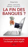 Télécharger le livre :  Apple, Bitcoin, Paypal, Google : La Fin des banques ?