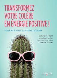 Téléchargez le livre :  Transformez votre colère en énergie positive