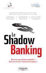 Téléchargez le livre :  Le shadow banking