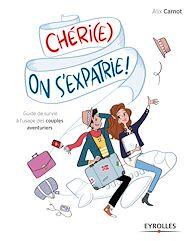 Téléchargez le livre :  Chéri(e), on s'expatrie !