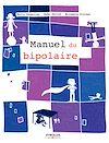 Télécharger le livre :  Le manuel du bipolaire
