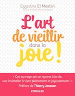 Download this eBook L'art de vieillir dans la joie !