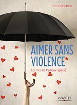 Download this eBook Aimer sans violence