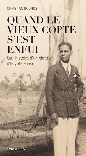 Téléchargez le livre :  Quand le vieux copte s'est enfui