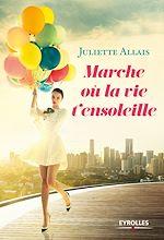 Download this eBook Marche où la vie t'ensoleille