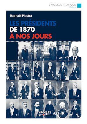 Téléchargez le livre :  Les présidents de 1870 à nos jours