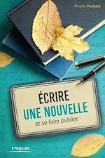 Téléchargez le livre :  Ecrire une nouvelle et se faire publier