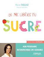 Téléchargez le livre :  Je me libère du sucre