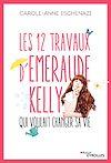 Télécharger le livre :  Les 12 travaux d'Emeraude Kelly qui voulait changer sa vie