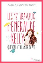 Download this eBook Les 12 travaux d'Emeraude Kelly qui voulait changer sa vie