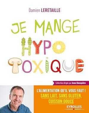 Téléchargez le livre :  Je mange hypotoxique