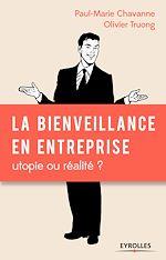 Téléchargez le livre :  La bienveillance en entreprise : utopie ou réalité ?