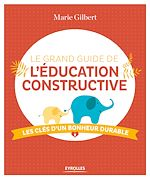 Download this eBook Le grand guide de l'éducation constructive