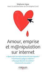 Téléchargez le livre :  Amour, emprise et m@nipulation sur internet