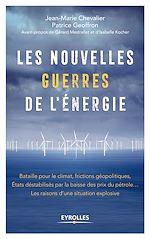 Téléchargez le livre :  Les nouvelles guerres de l'énergie