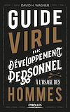 Télécharger le livre :  Guide viril de développement personnel à l'usage des hommes