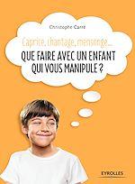 Download this eBook Que faire avec un enfant qui vous manipule ?