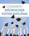 Télécharger le livre :  Comment décrocher son diplôme