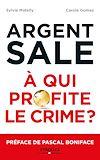 Télécharger le livre :  L'argent sale : à qui profite le crime ?
