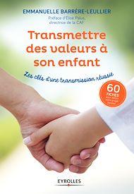 Téléchargez le livre :  Transmettre des valeurs à son enfant
