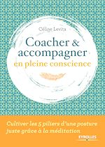 Download this eBook Coacher et accompagner en pleine conscience
