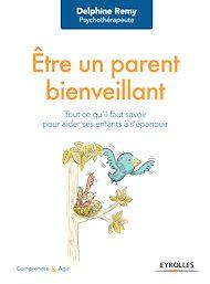 Téléchargez le livre :  Être un parent bienveillant