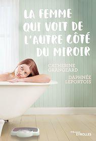 Téléchargez le livre :  La femme qui voit de l'autre côté du miroir