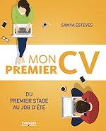 Download this eBook Mon premier CV : du premier stage au job d'été