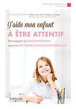 Téléchargez le livre :  J'aide mon enfant à être attentif