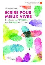 Téléchargez le livre :  Ecrire pour mieux vivre