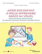 Download this eBook Aider son enfant à mieux apprendre grâce au visuel