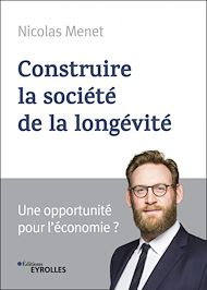 Téléchargez le livre :  Construire la société de la longévité
