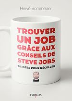 Download this eBook Trouver un job grâce aux conseils de Steve Jobs