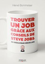 Téléchargez le livre :  Trouver un job grâce aux conseils de Steve Jobs