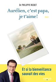 Téléchargez le livre :  Aurélien, c'est papa, je t'aime !