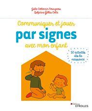 Téléchargez le livre :  Communiquer et jouer par signes avec mon enfant