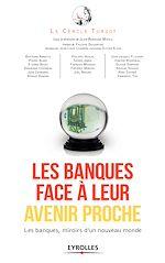 Download this eBook Les banques face à leur avenir proche