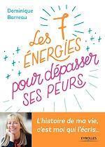 Download this eBook Les 7 énergies pour dépasser ses peurs