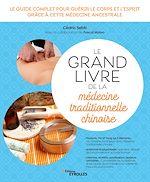 Download this eBook Le grand livre de la médecine traditionnelle chinoise