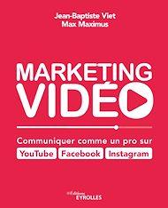 Téléchargez le livre :  Marketing vidéo : Communiquer comme un pro sur YouTube, Facebook, Instagram