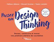 Téléchargez le livre :  Passez au design thinking