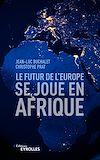 Télécharger le livre :  Le futur de l'Europe se joue en Afrique
