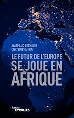 Download this eBook Le futur de l'Europe se joue en Afrique
