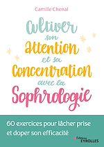 Download this eBook Cultiver son attention et sa concentration avec la sophrologie