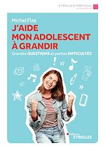 Download this eBook J'aide mon ado à grandir