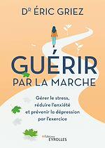 Download this eBook Guérir par la marche