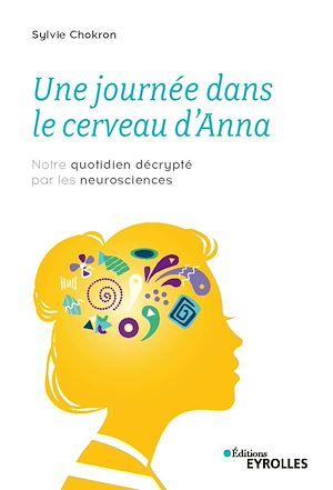 Téléchargez le livre :  Une journée dans le cerveau d'Anna