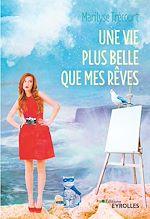 Download this eBook Une vie plus belle que mes rêves