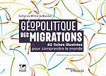 Téléchargez le livre :  Géopolitique des migrations