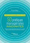 Télécharger le livre :  50 pratiques managériales innovantes - L'innovation managériale en action